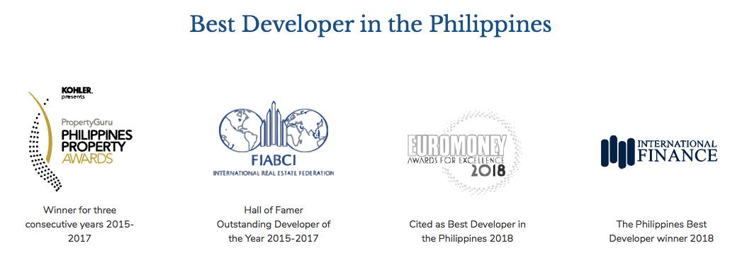winner of property guru: philippine property awards, hall of famer; outstanding developer of the year international real estate federation, best developer in the philippines: euromoney awards of excellence 2018, the philippines best developer winner 2018 international finance