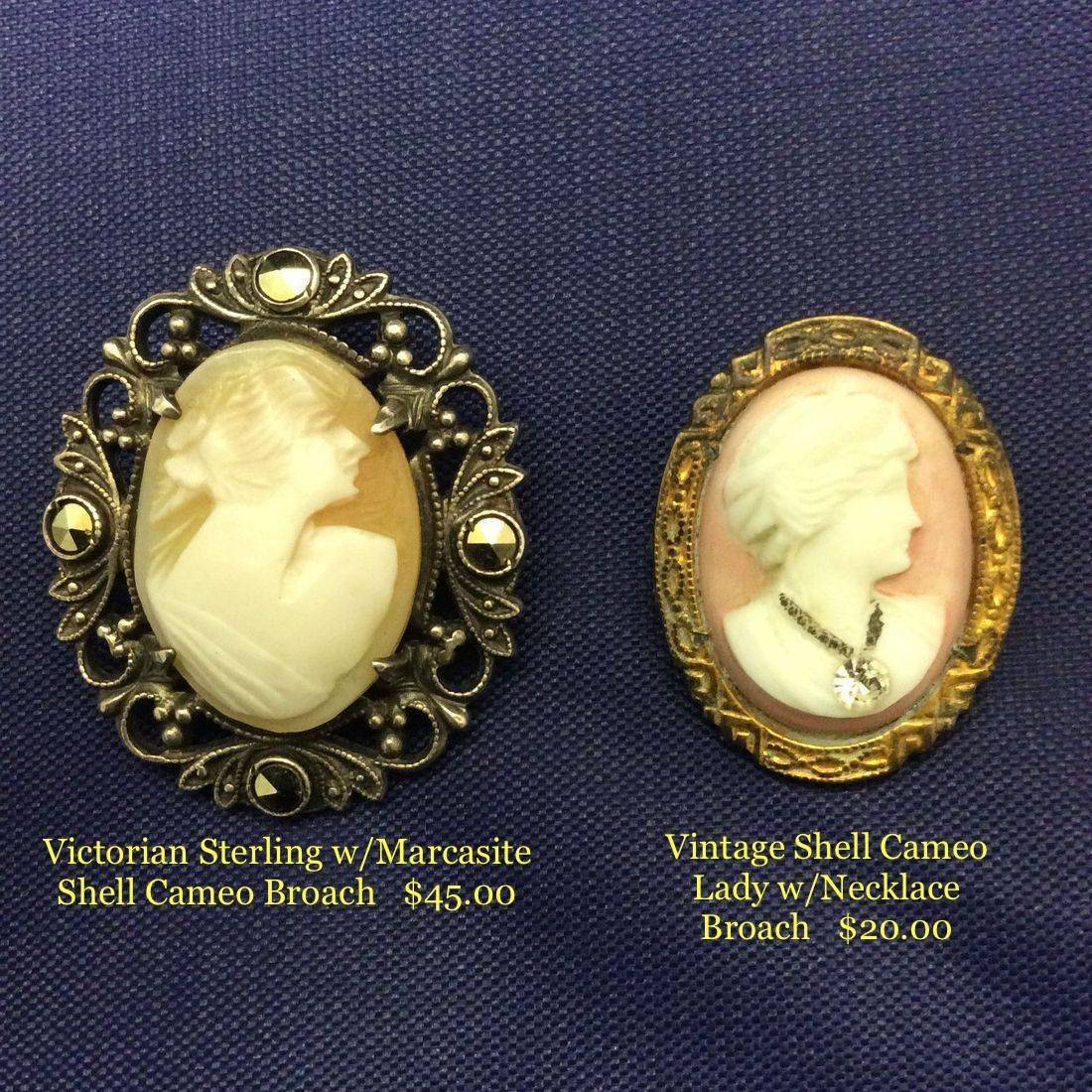 Vic. Sterling w/Marcasite, Shell Cameo, Broach  $45,  Vin. Cameo, Lady w/Necklace Pin  $20