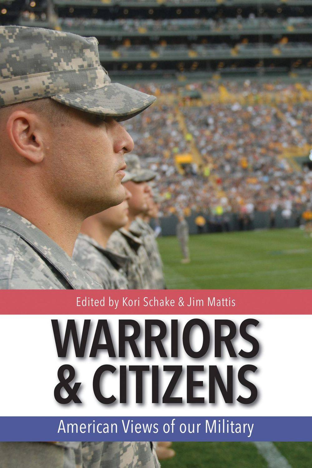 Warrior & Citizens, james mattis, jim mattis, kori schake