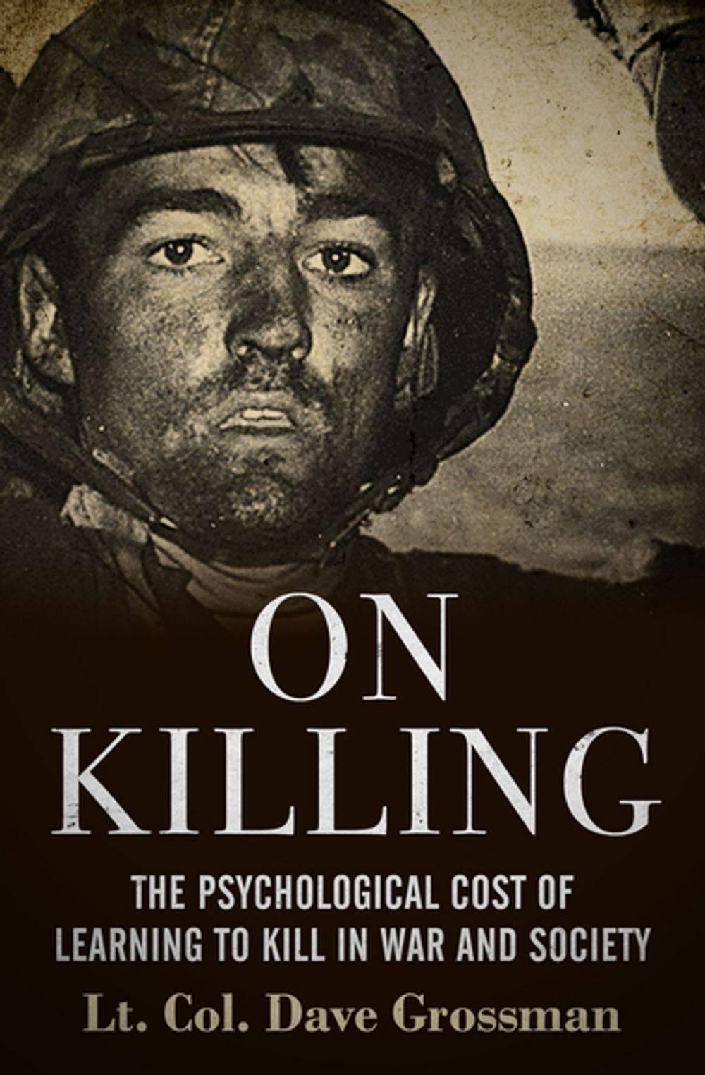 on killing, dave grossman, killing, war, society, war is my business