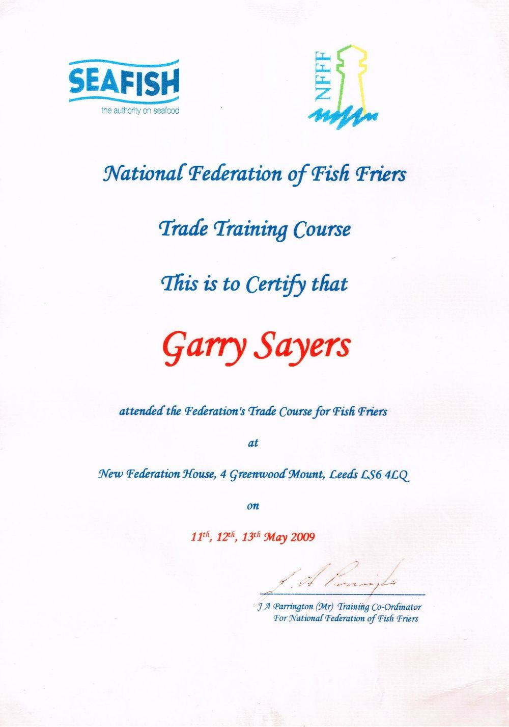 Our Seafish Training Course certificate from the National Federation of Fish Friers awarded to us for completing our training course ten years ago.