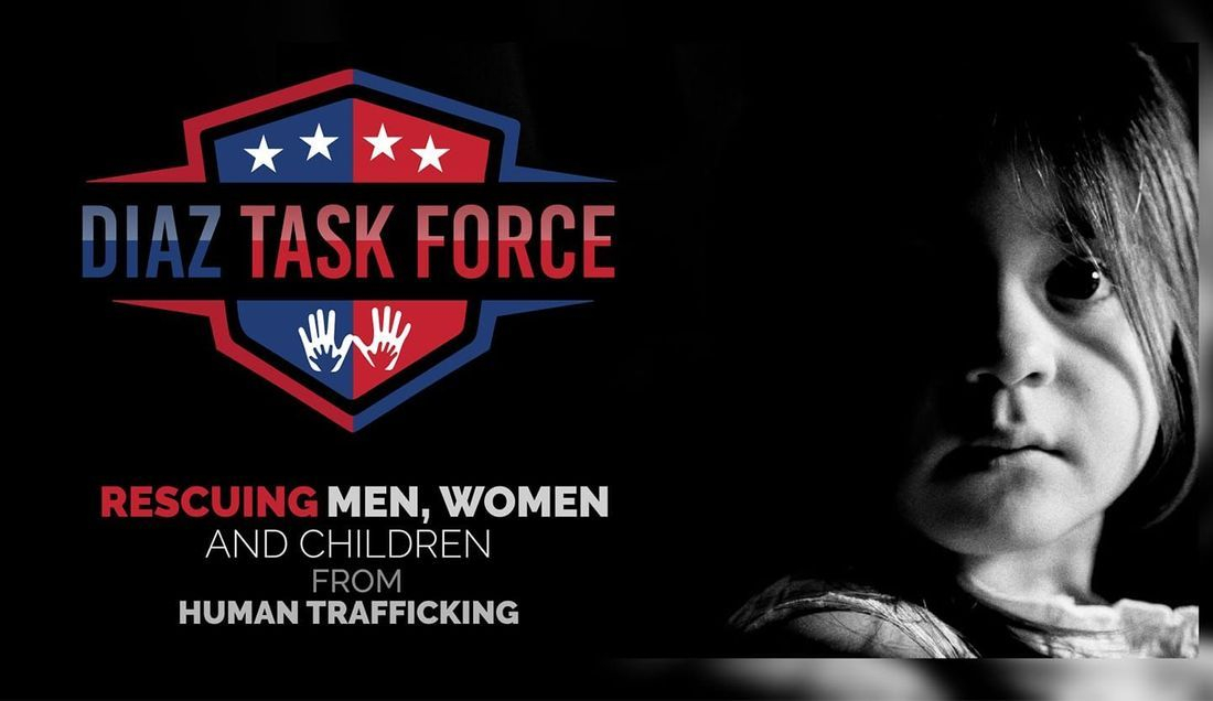 Diaz Task Force stopping Human and Sex Trafficking
