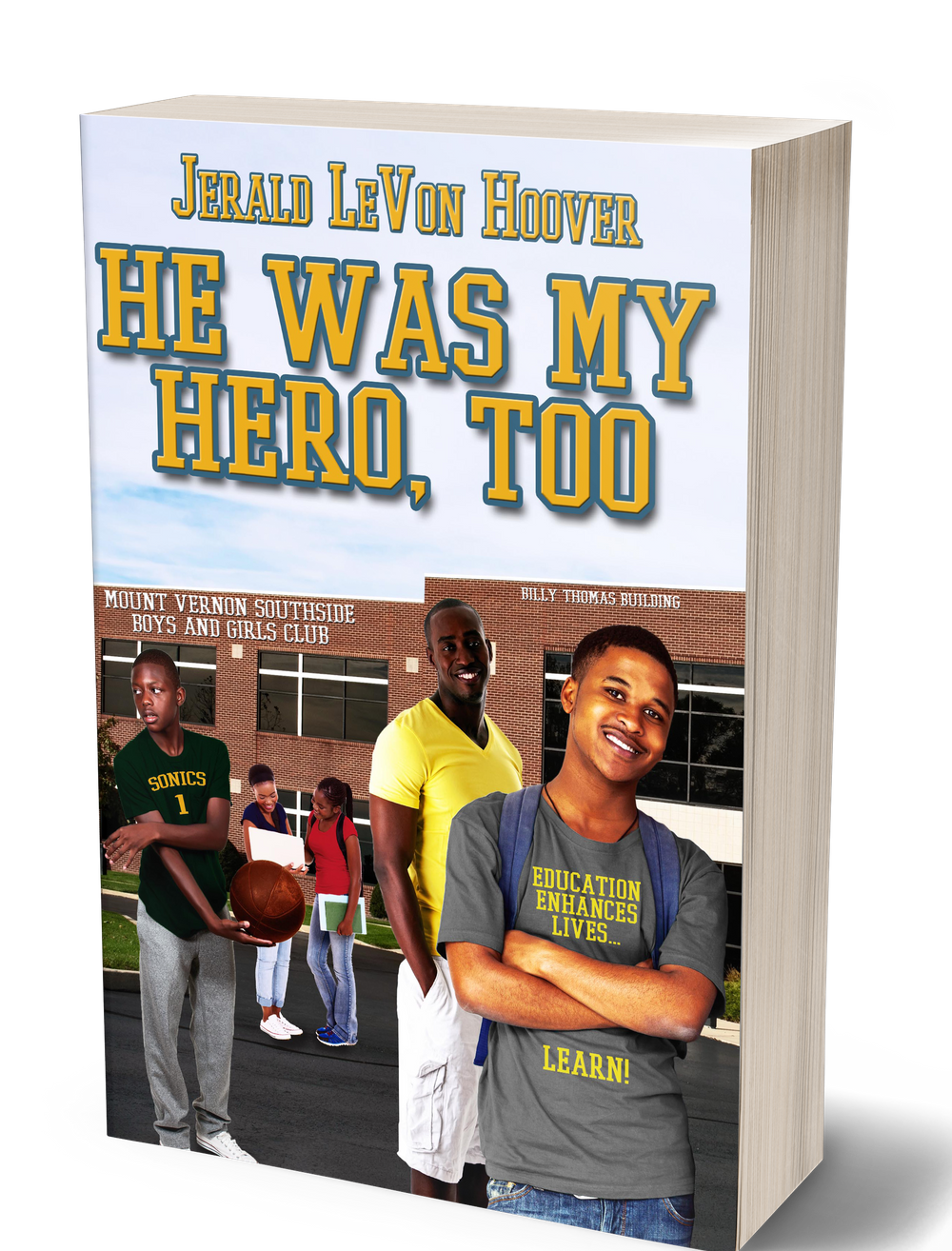 the hero book series, hero, book, series, jerald hoover, class,  friend,  jerald, hoover, literacy, literate, learning. learn, social learning, emotional learning, social emotional learning, basketball, sports, friendship, camaraderie, he was my hero too, hero