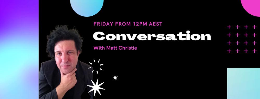 Conversation with Matt Christie