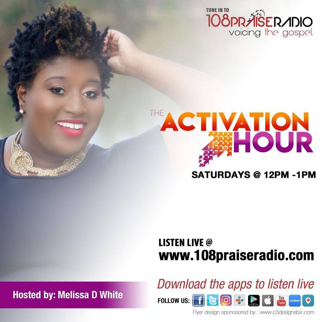 Melissa D. White, Activation Hour, Internet Radio, 108 Praise Radio