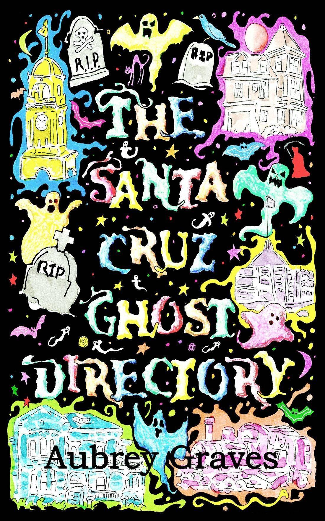 The Santa Cruz Ghost Directory, santa cruz haunted, ghosts santa cruz