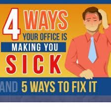4 ways your office is making you sick and 4 ways to fix it