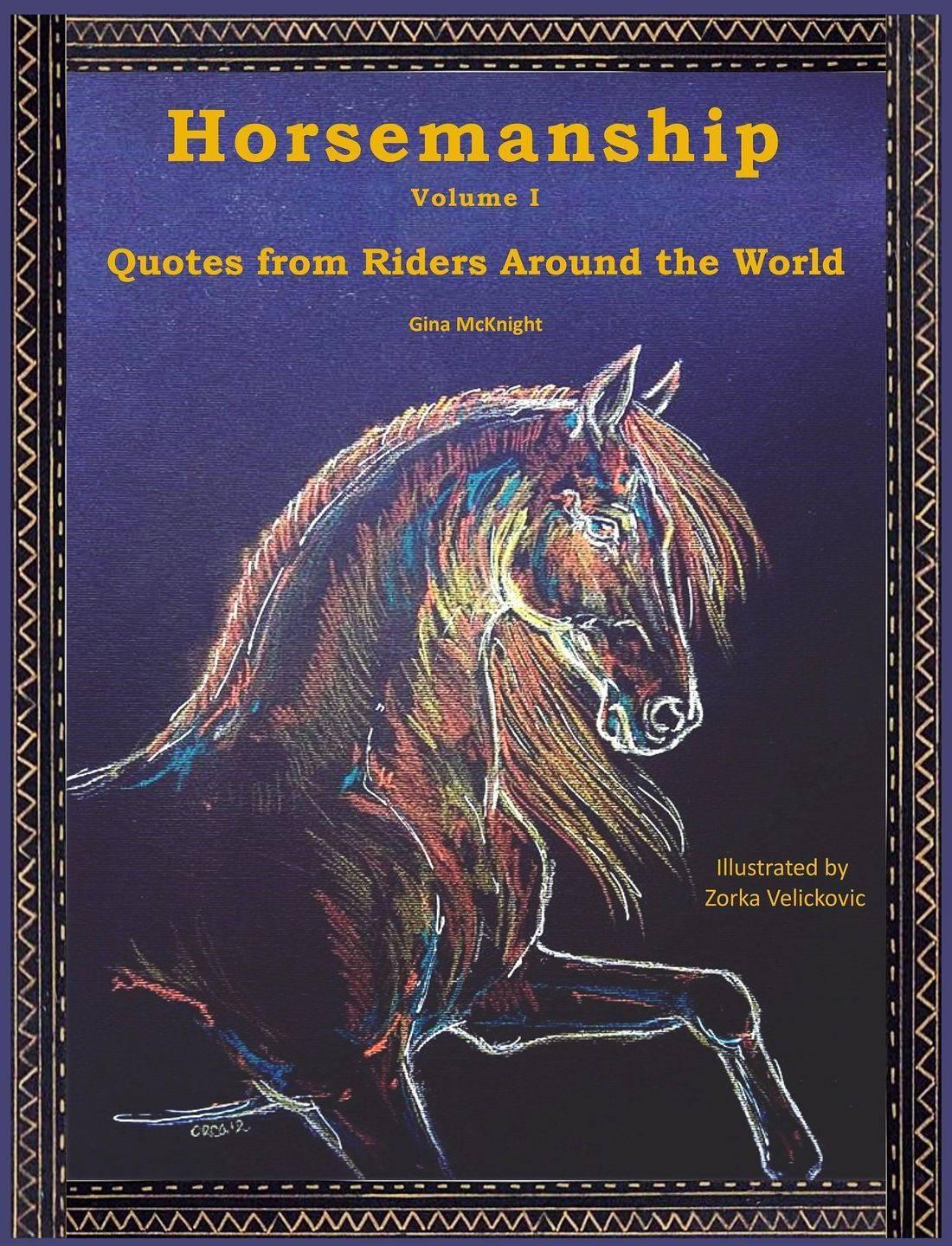 Horsemanship: Quotes from Riders Around the World, Gina McKnight & Zorka Velickovic