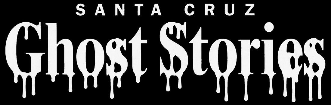 Santa Cruz Ghost stories
