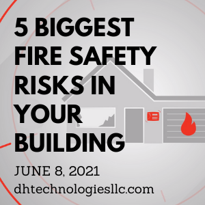 5 Biggest Fire Safety Risks In Your Building