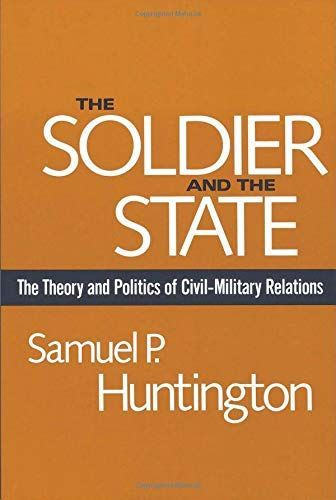 The Soldier and the State, Samuel P. Huntington, war is my business