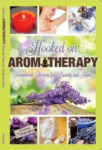 hooked on aromatherapy homemade recipes for beauty and home by debbie kameka