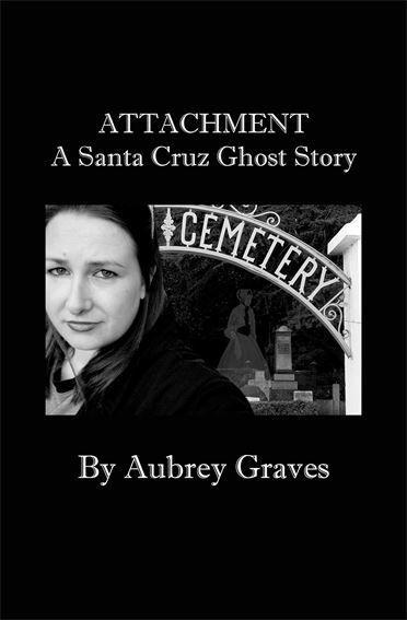 ATTACHMENT: A Santa Cruz Ghost Story
