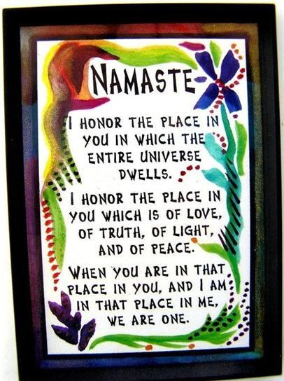 Namaste, the place where we meet in peace.