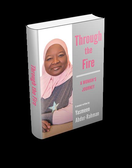 Through the Fire: A Worman's Journey - a memoir