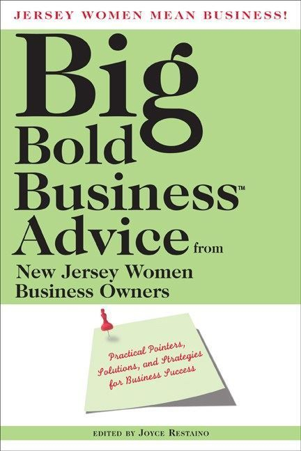 Big Bold Business Advice from New Jersey Women Owned Businesses Jersey Women Mean Business Author Woodpecker Press Publisher Advice Book