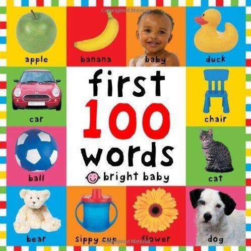 First 100 Words Bilingual : Primeras 100 palabras - Spanish-English Bilingual