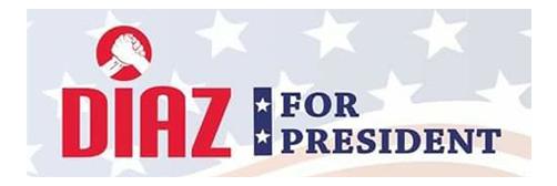Diaz For President, Dennis Diaz, Diaz Presidential Campaign
