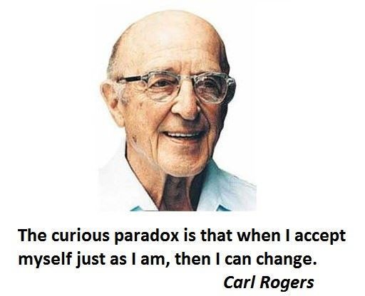 CarlRogers developed the theory of the person centered approach to therapy which involves finding out about who you are and accepting yourself as you are.