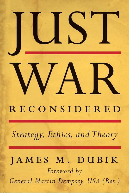 James M. Dubik, Just War Reconsidered, War Is My Business, WIMB, Review, Book Review