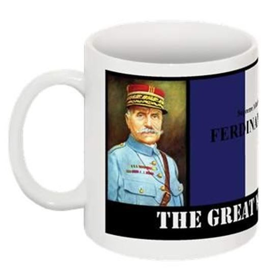 Gallery Solace. The Great War 1914-1918 Collectable Mug. FERDINAND FOCH He served as general in the French army during World War I