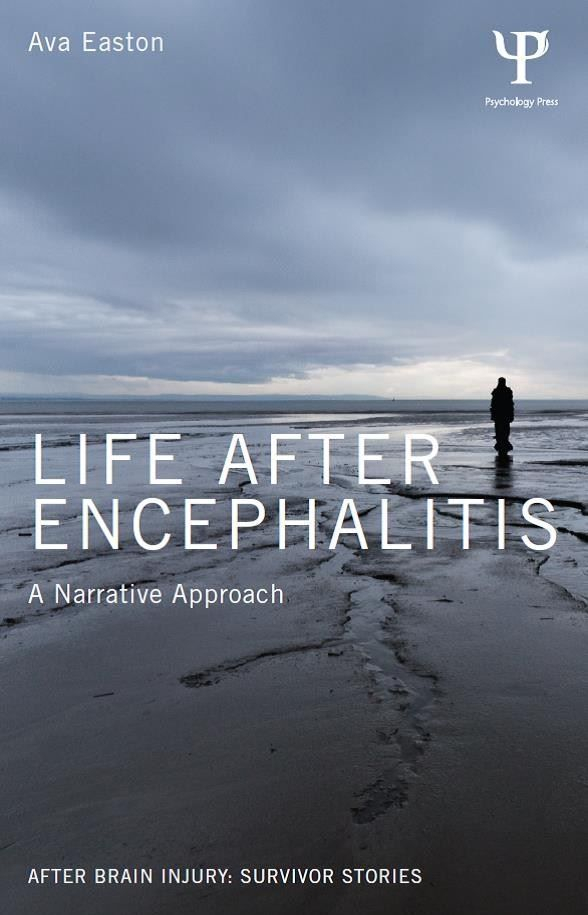 Life After Encephalitis: A narrative approach written by Ava Easton who is a member of the NR-SIG-WFNR
