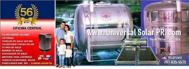 Precio especial en calentadores solares, cisternas, tanques de agua, calentador piscina, purificador de aire y filtros de agua. Somos Universal Solar Puerto Rico.