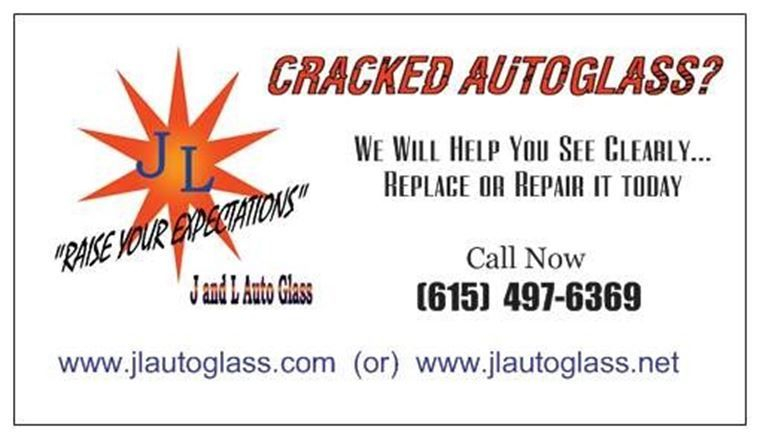 J and L Auto Glass 615-497-6369 call now FREE Quote - windshield replacement & repair, vin etching proudly serving all TN & KY www.jlautoglass.com or www.jlautoglass.net email: jlauatoglass@yahoo.com
