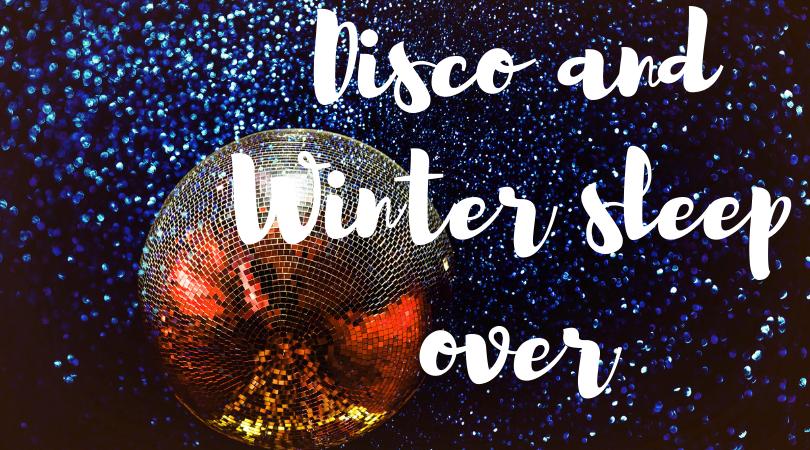 Disco and Winter Sleep over