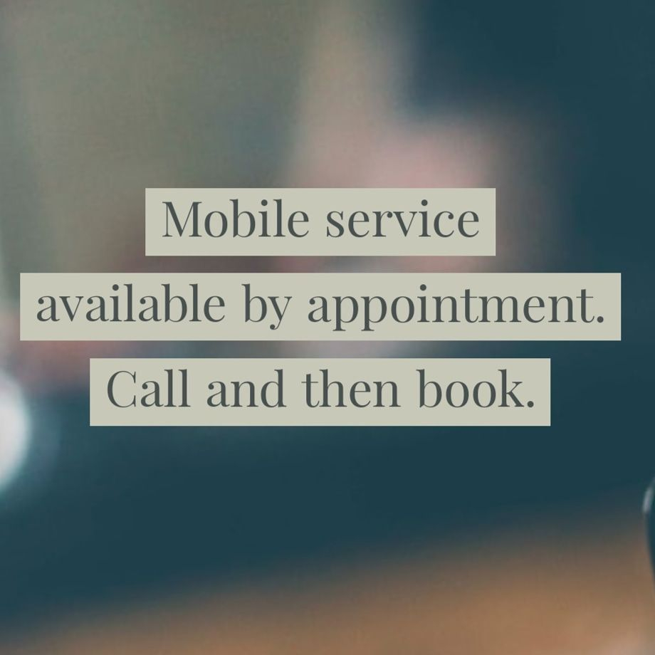 Mobile Service Available by Appointment