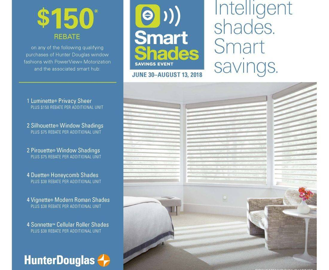 Get $150 mail-in rebates from Hunter Douglas on six popular window fashions purchased with PowerView Motorization and a PowerView Hub from 6/30/18 to 8/13/18.