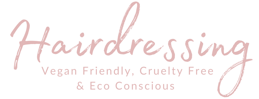 Hairdressing, Vegan Friendly Cruelty Free Eco Conscious