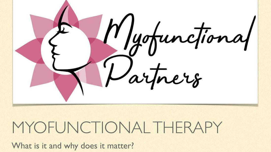 Myofunctional Partners- Myofunctional Therapy. What is it and why does it matter?