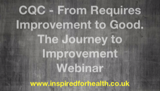 Training webinar designed to support adult social care providers who have received a 'Requires Improvement' rating or below by the CQC.
