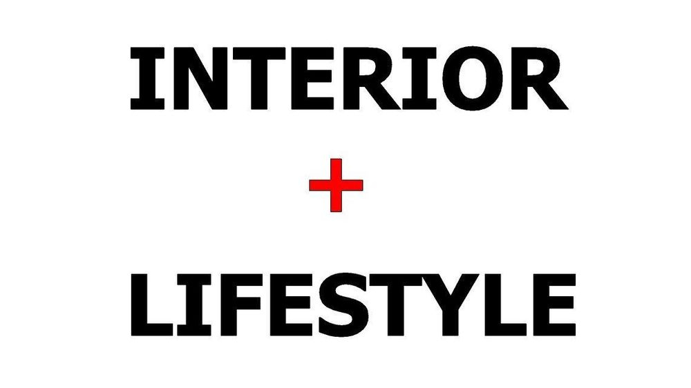 INTERIOR + LIFESTYLE