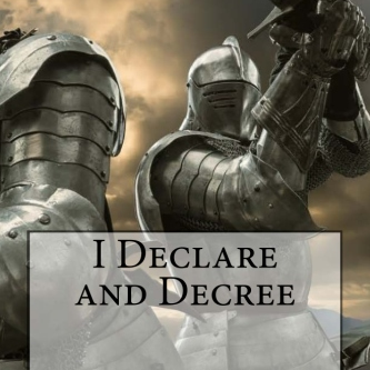 I Declare and Decree