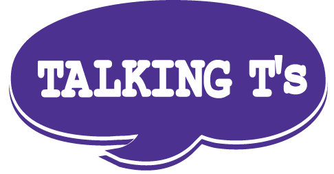 TALKING T's