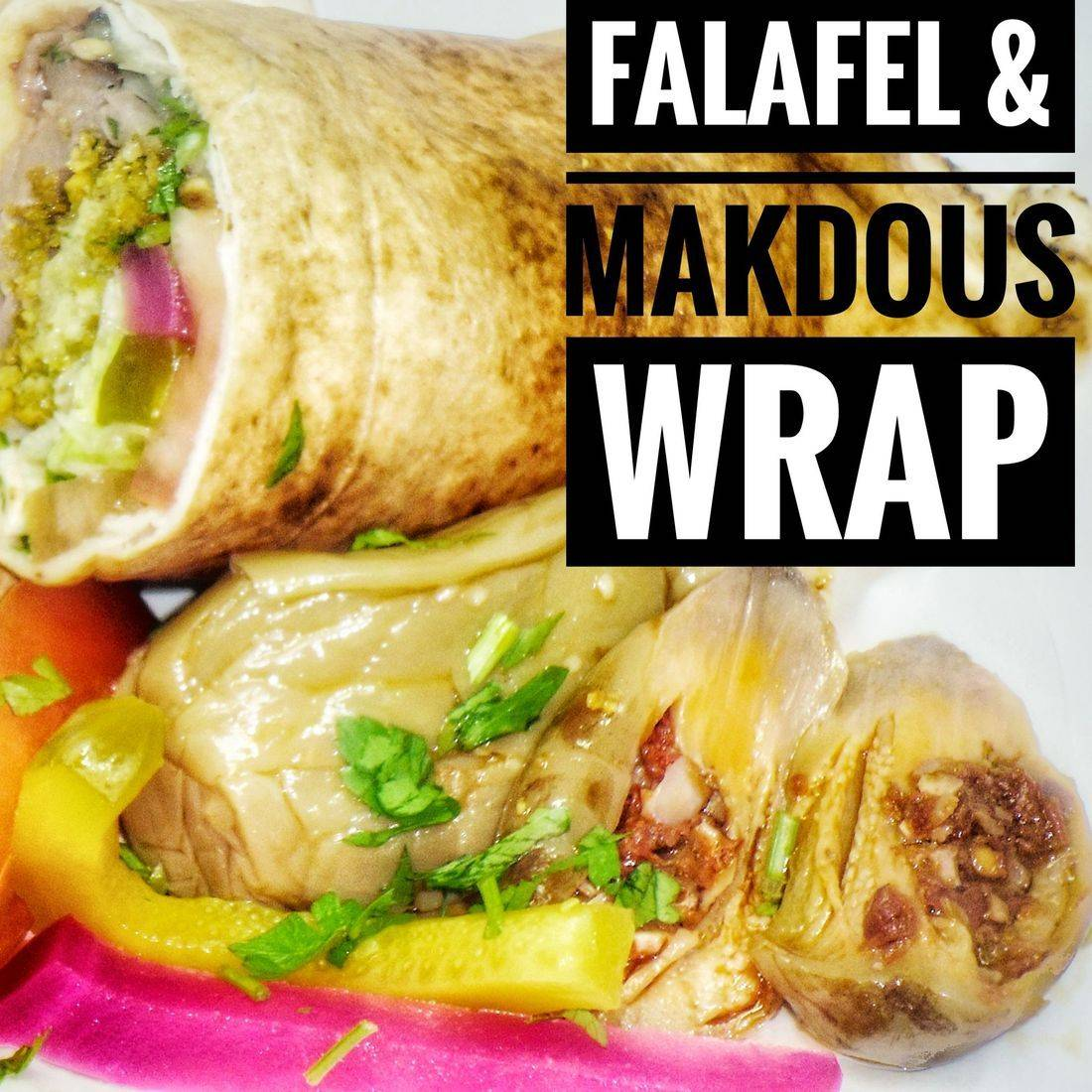 Falafel and Makdous Wrap Vegetarian and Vegan.