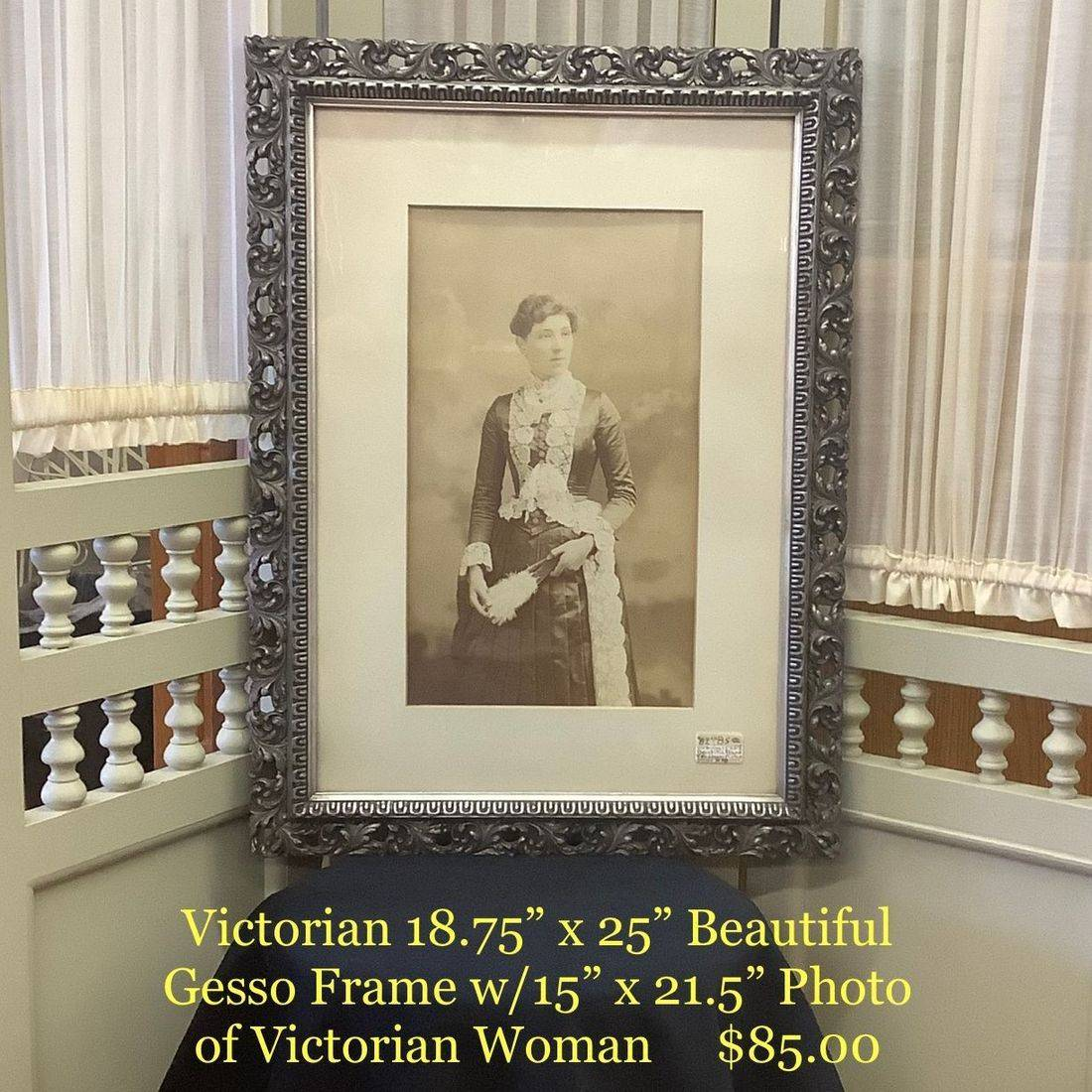 """Victorian 18.75"""" x 25"""" Gesso Frame w/15"""" x 21.5"""" Photo of Victorian Woman  $85.00"""
