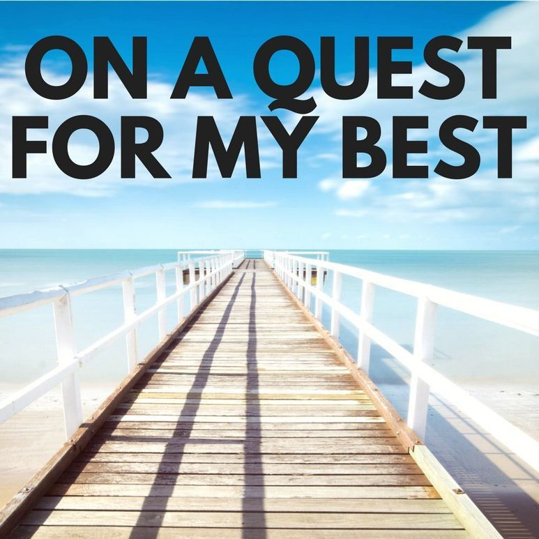 Quest for my best