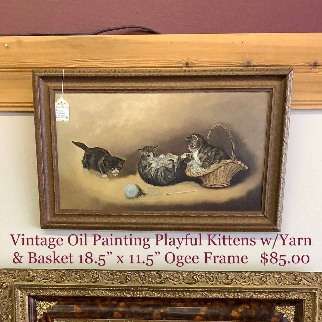 Vintage Oil Painting Playful Kittens w/Yarn & Basket in Ogee Frame   $85.00
