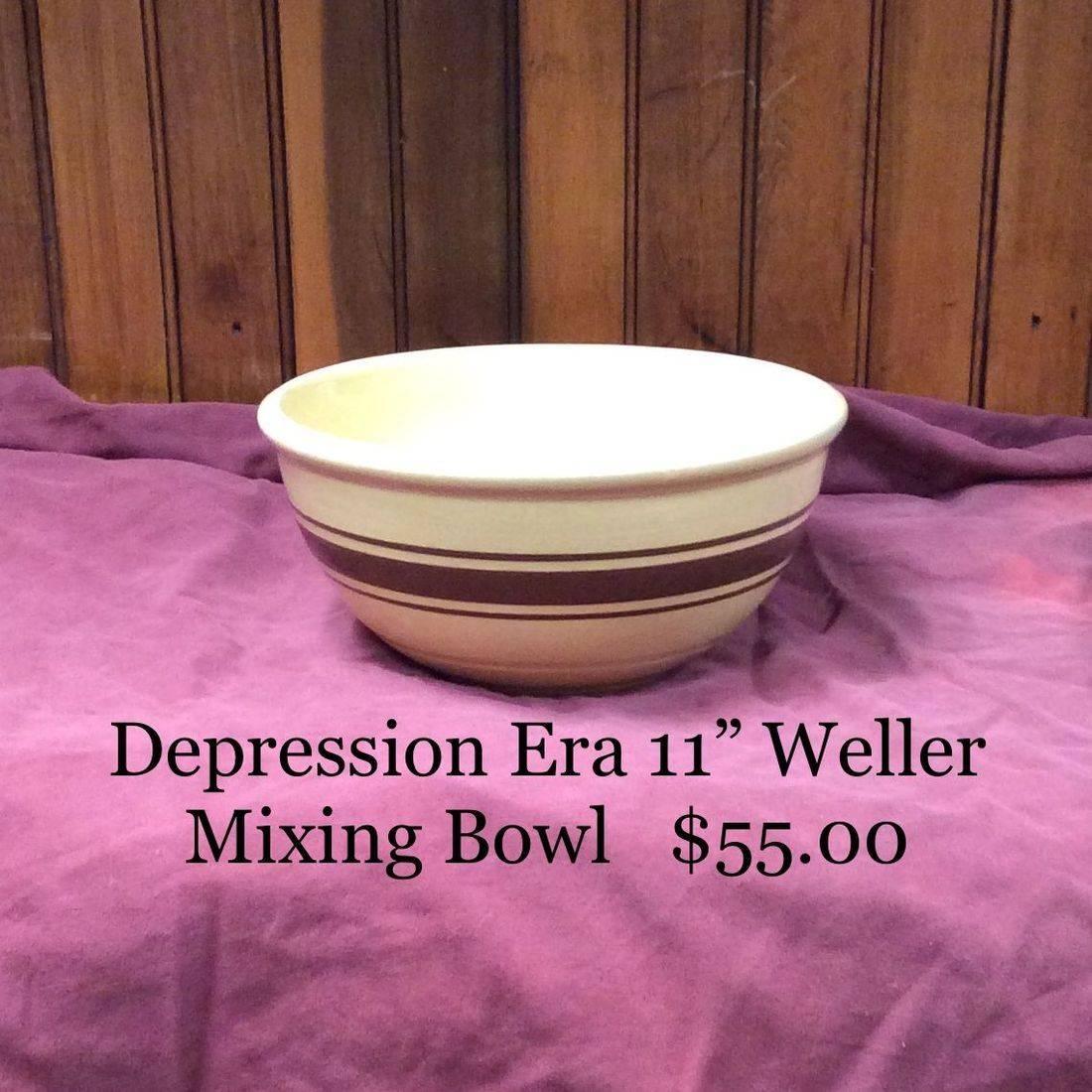 "Depression Era 11"" Weller Mixing Bowl   $55.00"