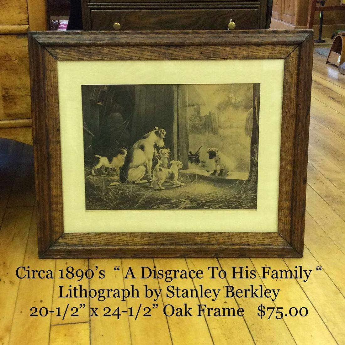 """Circa 1890's  'A Disgrace To His Family' Litho by Stanley Berkley - 20-1/2"""" x 24-1/2"""" Frame   $75.00"""