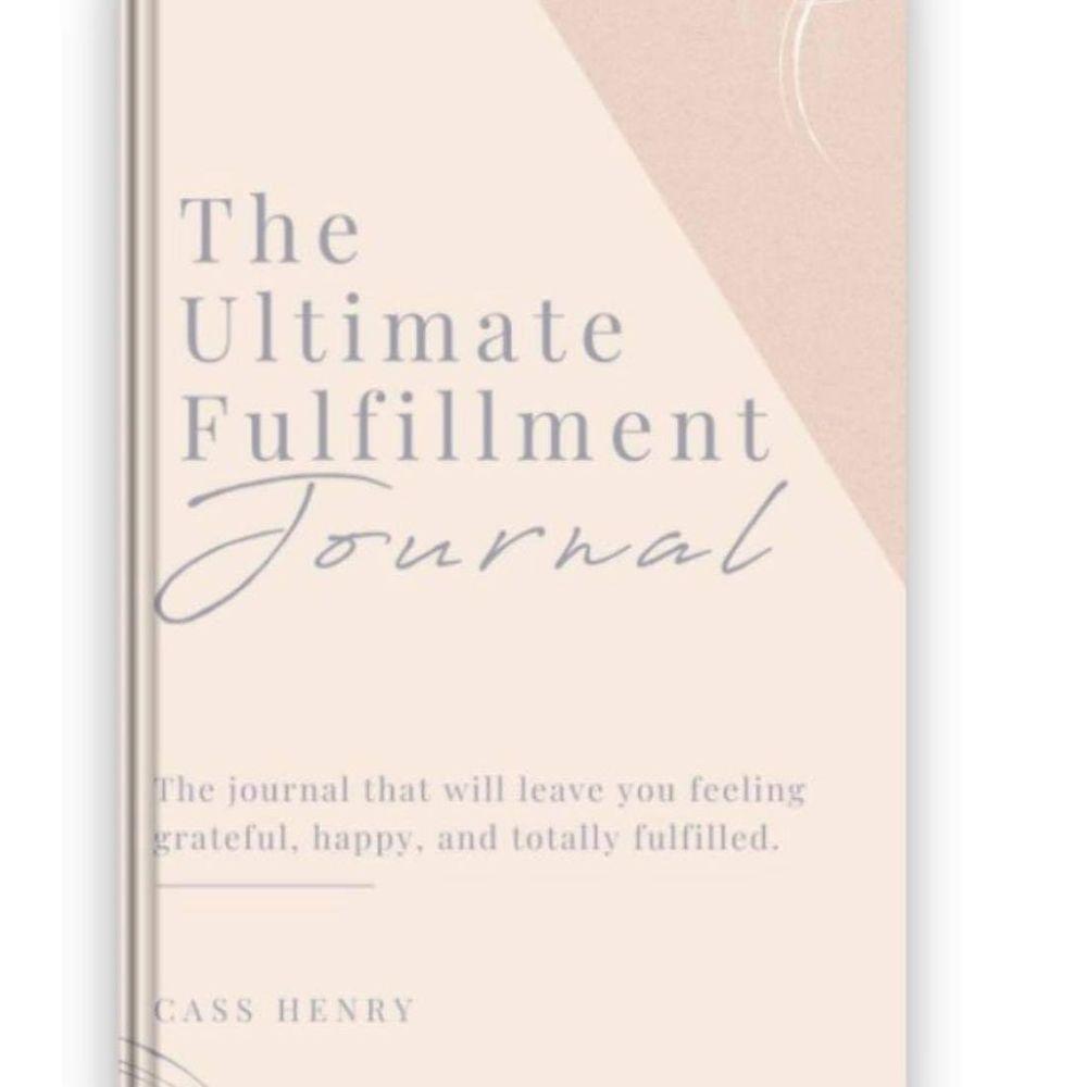 The Ultimate Fulfillment Journal, Cass Henry Journal