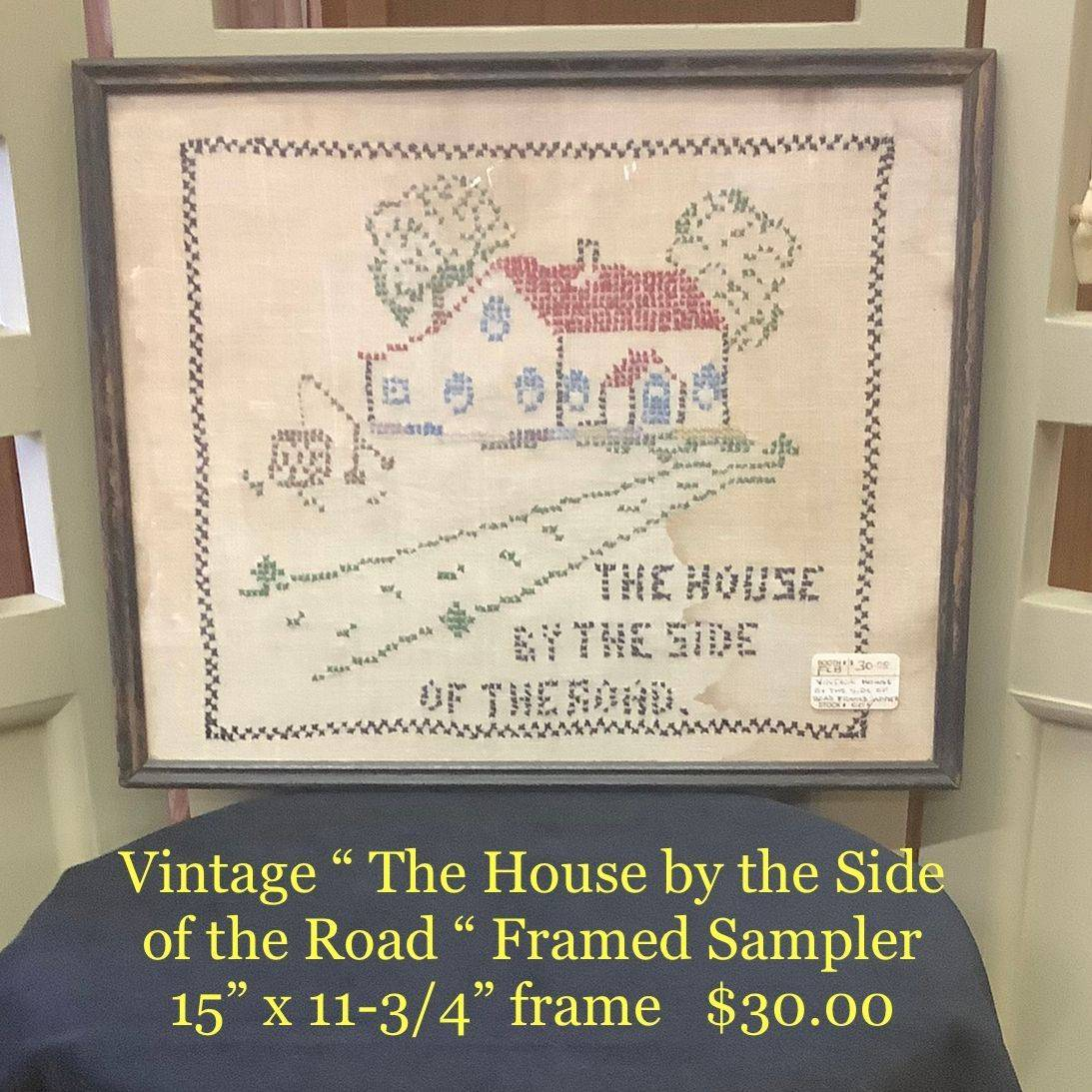 """Vintage """" The House by the Side of the Road """" Framed Sampler   $30.00"""