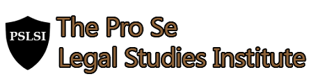 The Pro Se Legal Studies Institute