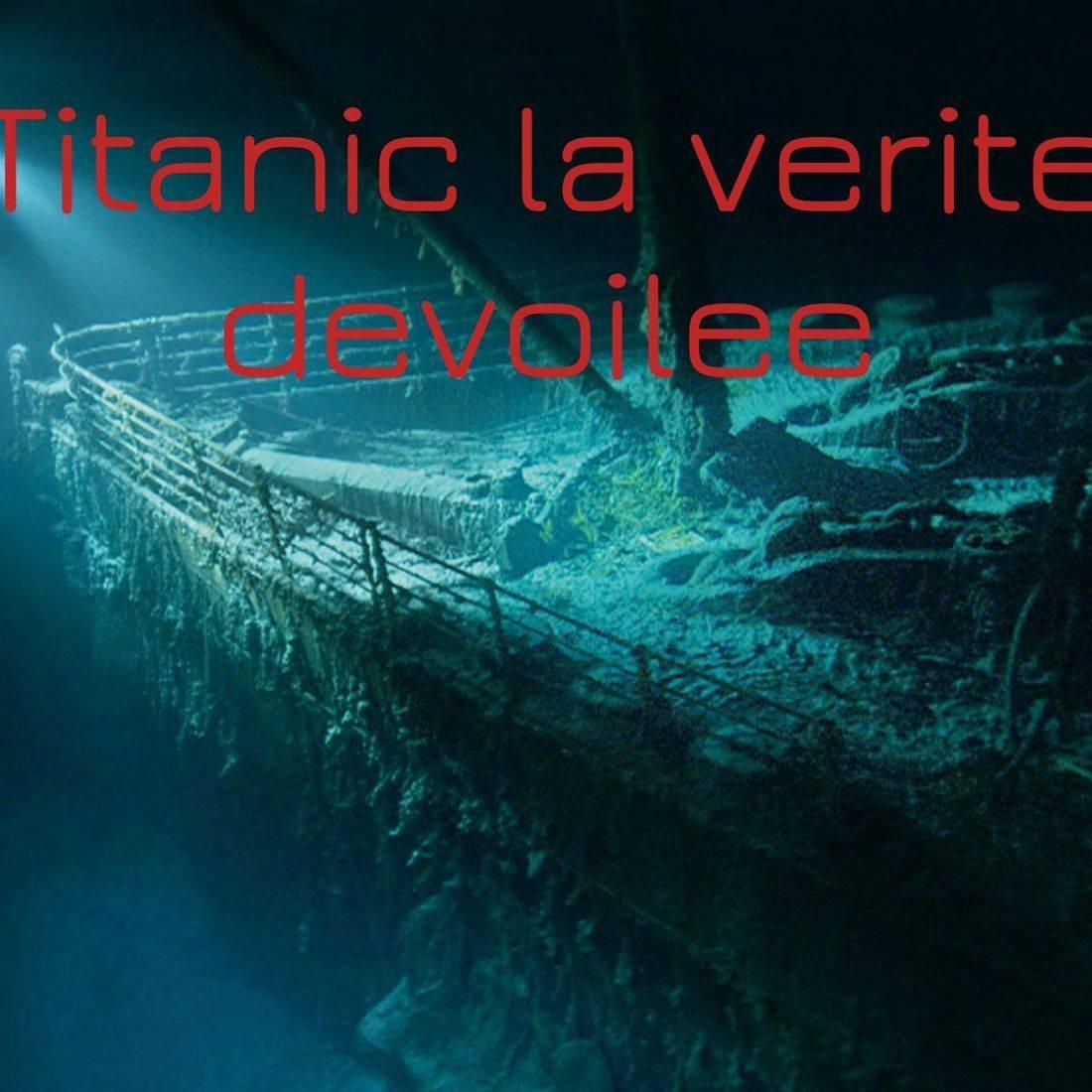 Titanic la vérité dévoilée