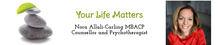 Your Life Matters Nora Allali-Carling MBACP Counsellor and Psychotherapist