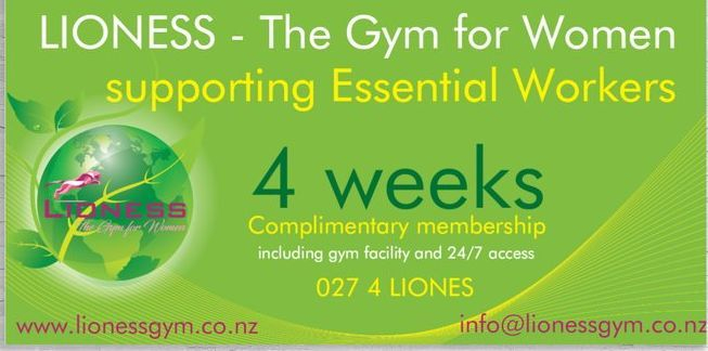 LIONESS - The Gym for women is proud to continue helping the community  While most of us were spending time with our family and loved ones in our nest, our social workers, starting with medical practitioners, fire fighters, police, supermarket workers and many others have been out there doing big efforts to keep our community safe, clean and even enjoyable.  Here, at Lioness Gym, we are very grateful to all Essential Workers for their amazing job they have done during the lock-down and although we are going through a massive financial loss as many other local businesses, we would like to compensate their efforts with a 4 weeks membership plan at our gym facility including 24/7 access.  Who is this for? - All Essential Workers women and wife, partner and/or daughter of Essential Workers.  How can you redeem this Special and Limited Offer? - book your spot at info@lionessgym.co.nz  If you are not a social worker and you know one or more, please tag them to this post or share the post. For each tag you place at comment you also get day to trial Lioness Gym. The more tags, the more days to trial.  Stay safe and look after yourself and your loved ones in your lil' nest.