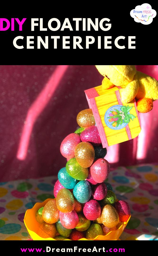 floating centerpiece  easter easy dollar tree eggs Dream Free Art